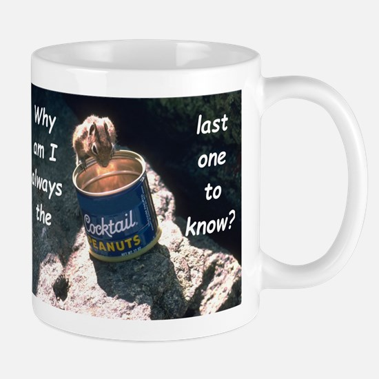Last One To Know Mugs