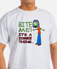 Bite Me Its A Zombie Thing Girl D 17 T-Shirt