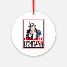 Hillary Kiss My Ass Ornament (Round)
