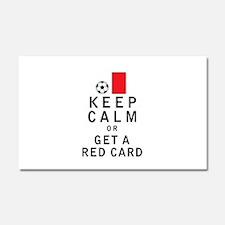 Keep Calm or Get a Red Card Car Magnet 20 x 12
