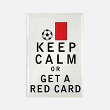 Keep Calm or Get a Red Card Magnets
