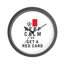 Keep Calm or Get a Red Card Wall Clock