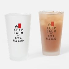 Keep Calm or Get a Red Card Drinking Glass
