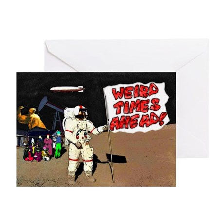 Weird Times Ahead! Greeting Cards (Pk of 10)