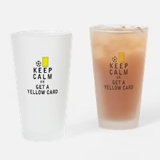 Keep Calm or Get a Yellow Card Drinking Glass