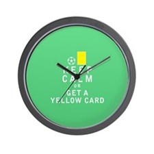 Keep Calm or Get a Yellow Card Wall Clock