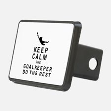 Keep Calm the Goalkeeper Do The Rest Hitch Cover