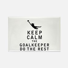 Keep Calm the Goalkeeper Do The Rest Magnets