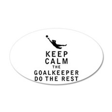 Keep Calm the Goalkeeper Do The Rest Wall Decal