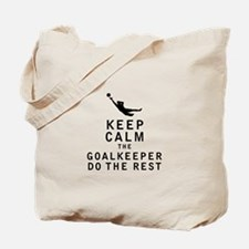 Keep Calm the Goalkeeper Do The Rest Tote Bag