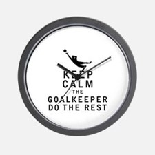Keep Calm the Goalkeeper Do The Rest Wall Clock