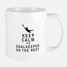 Keep Calm the Goalkeeper Do The Rest Mugs