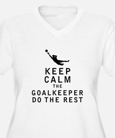 Keep Calm the Goalkeeper Do The Rest Plus Size T-S
