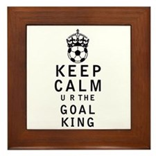 Keep Calm u r the Goal King Framed Tile