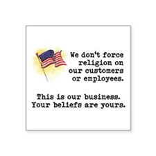 """We Don't Force Religion Square Sticker 3"""" x 3"""""""