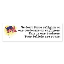 We Don't Force Religion Bumper Sticker