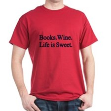 Books. Wine. Life Is Sweet. T-Shirt