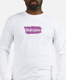 dedication Long Sleeve T-Shirt