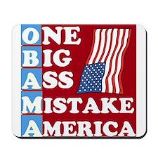 OBAMA - One Big Ass Mistake Mousepad