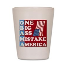 OBAMA - One Big Ass Mistake Shot Glass