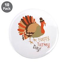 "Happy Turkey Day! 3.5"" Button (10 pack)"