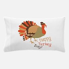 Happy Turkey Day! Pillow Case