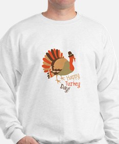 Happy Turkey Day! Sweatshirt