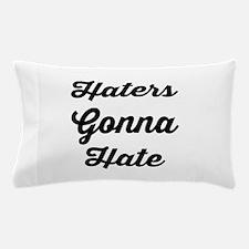 Haters Gonna Hate Script Pillow Case