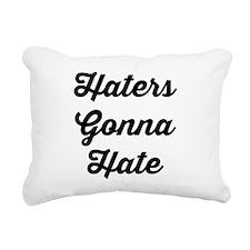 Haters Gonna Hate Script Rectangular Canvas Pillow