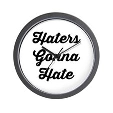 Haters Gonna Hate Script Wall Clock