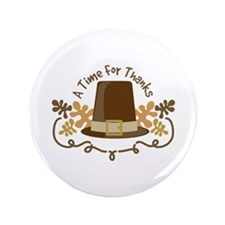 "A Time For Thanks 3.5"" Button (100 pack)"