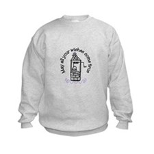 May all your wishes come true Sweatshirt