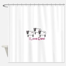 I love ewe! Shower Curtain