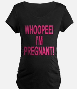 WHOOPEEE - I'M PREGNANT! T-Shirt