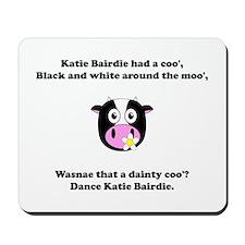Katie Bairdie Had A Coo' Mousepad