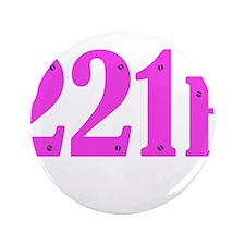 "221 B Pink 3.5"" Button"