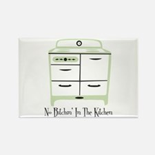 No Bitchin In The Kitchen Magnets