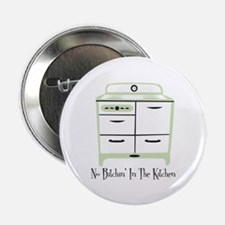 """No Bitchin In The Kitchen 2.25"""" Button (100 pack)"""