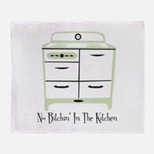 No Bitchin In The Kitchen Throw Blanket