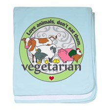 Love Animals Dont Eat Them Vegetarian baby blanket