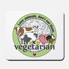 Love Animals Dont Eat Them Vegetarian Mousepad