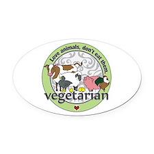 Love Animals Dont Eat Them Vegetar Oval Car Magnet