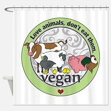Love Animals Dont Eat Them Vegan Shower Curtain