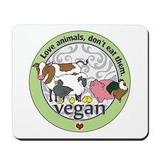 Love Animals Dont Eat Them Vegan Mousepad