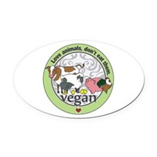 Love Animals Dont Eat Them Vegan Oval Car Magnet