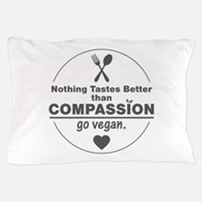 Vegan Nothing Tastes Better Than Compa Pillow Case