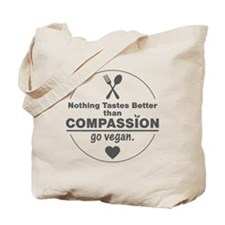 Nothing Tastes Better Than Compassion Tote Bag