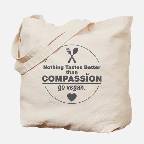 Vegan Nothing Tastes Better Than Compassi Tote Bag