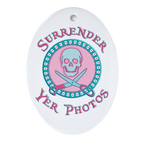 Surrender Yer Photos Oval Ornament