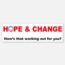 Hope Change Hows That Working Out? Bumper Bumper Bumper Sticker